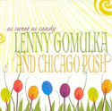 Lenny Gomulka and Chicago Push: As Sweet As Candy