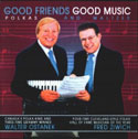 Walter Ostanek and Fred Ziwich: Good Friends Good Music