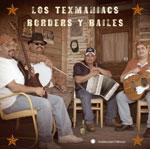 Los Texmaniacs: Borders y Bailes
