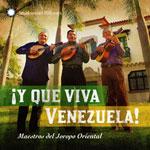 Y Que Viva Venezuela by Maestros del Joropo Oriental