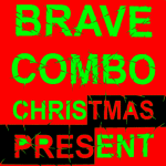 Brave Combo: Christmas Present