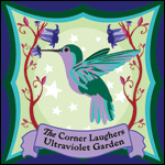 The Corner Laughers, Ultraviolet Garden